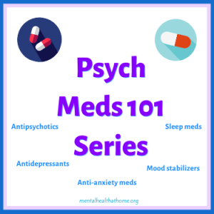 Psych Meds 101 from Mental Health @ Home