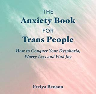 book cover: The Anxiety Book for Trans People by Freiya Benson