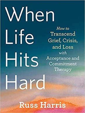 Book cover: When Life Hits Hard by Russ Harris