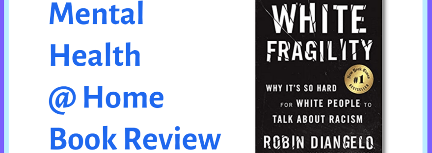 MH@H Book review: White Fragility by Robin DiAngelo