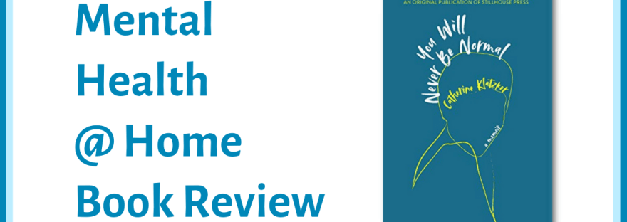 MH@H book review: You Will Never by Normal