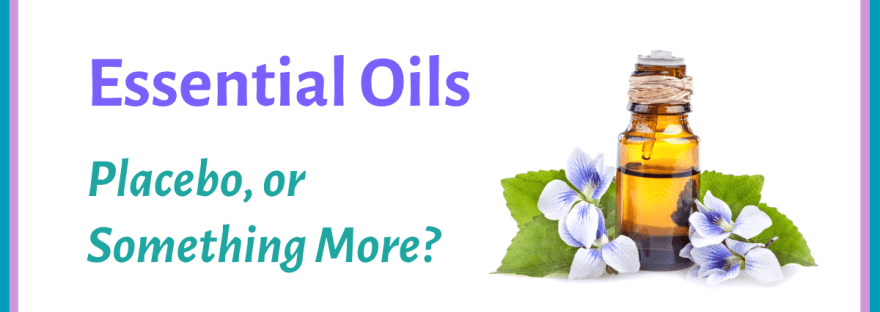 Essential oils: placebo or something more? - graphic of oil bottle and flowers