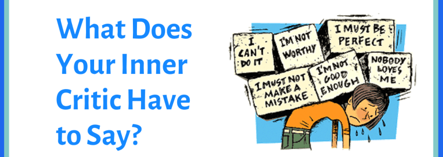 What does your inner critic have to say? - cartoon of person burdened by negative comments