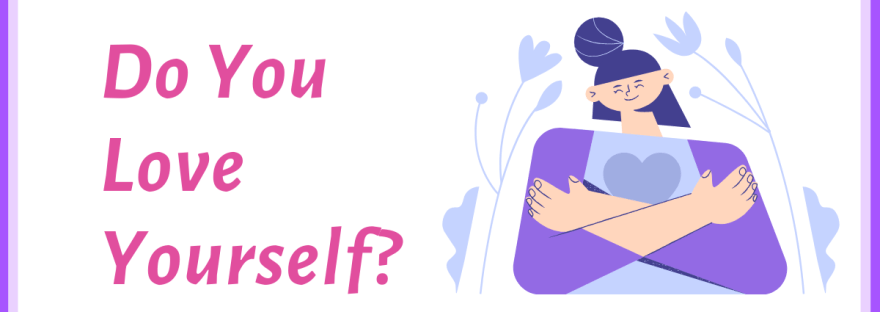 Do you love yourself? - graphic of a woman hugging herself