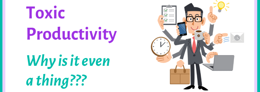 Toxic productivity: Graphic of a man trying to do multiple tasks at once