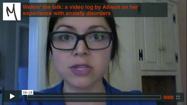 Walkin' the talk: a video log by Allison on her experience with anxiety