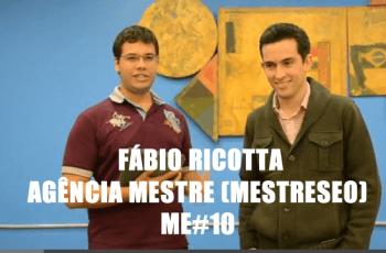 Fábio Ricotta – Agência Mestre (MestreSEO) ME#10