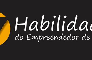 7 Habilidades do Empreendedor de Sucesso