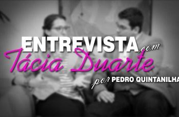 Pedro Quintanilha Entrevista Tácia Duarte – ME #53