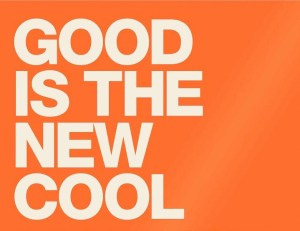 Mental Ideas Loves... Good Is The New Cool!