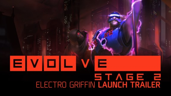 Evolve Stage 2 - Electro Griffin Launch Trailer