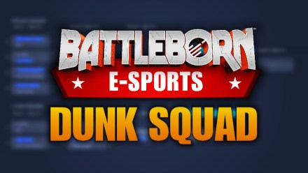 Battleborn eSports Dunk Squad