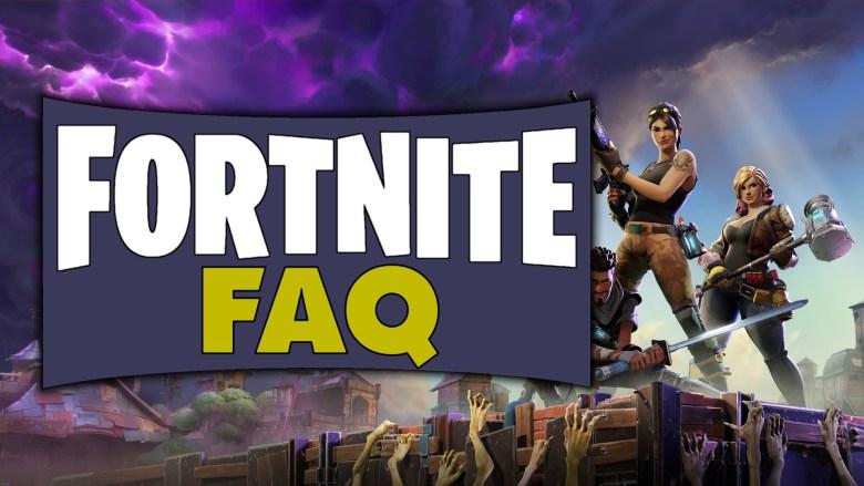 Fortnite FAQ