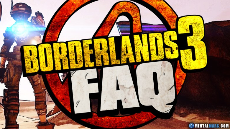 Borderlands 3 Frequent Asked Questions FAQ