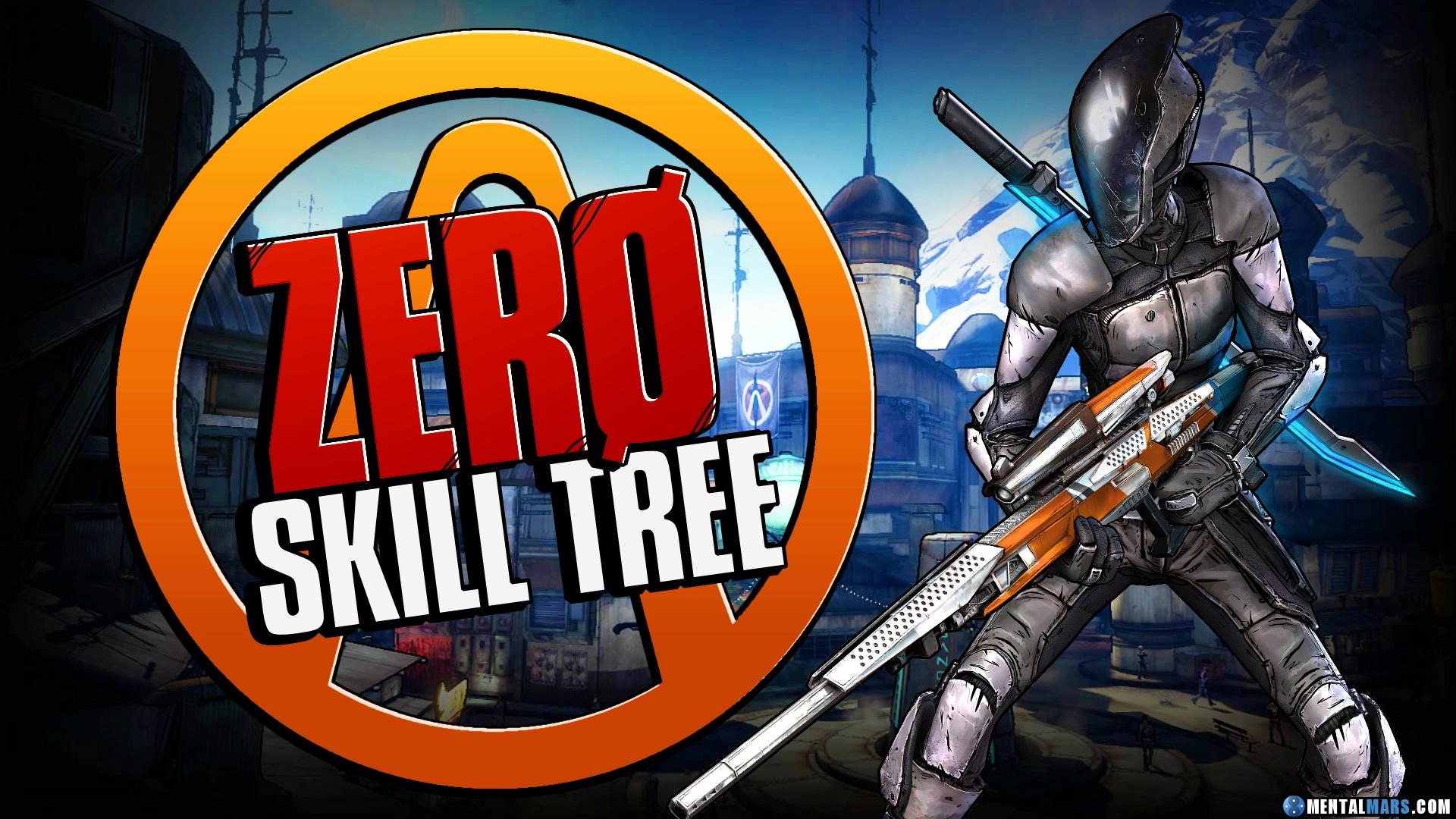Zero Skill Tree » Borderlands 2 » MentalMars