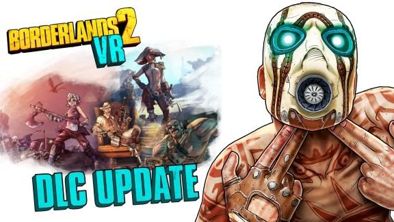 Borderlands 2 VR DLC Update