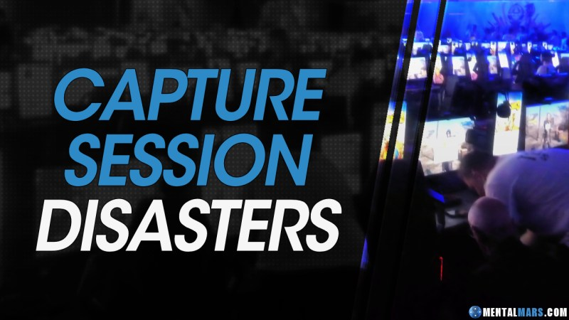 Capture Session Disasters - MentalMars