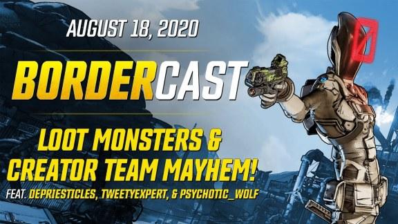Loot Monsters and Creator Team Mayhem – The Bordercast: August 18, 2020