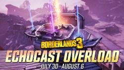 Borderlands 3 Echocast Overload