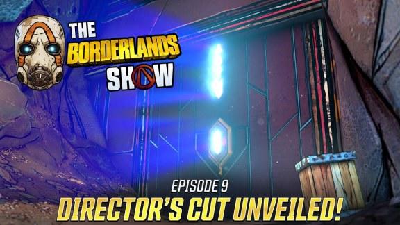 The Borderlands Show – Episode 9 - Director's Cut