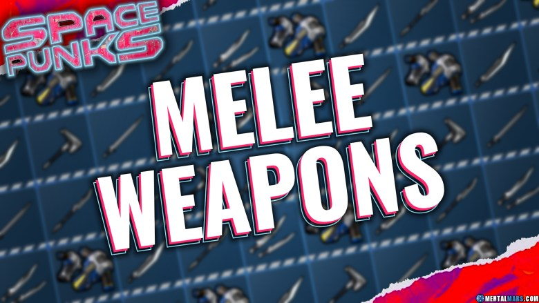 Space Punks Melee Weapons Overview