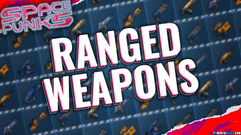 Space Punks Ranged Weapons Overview