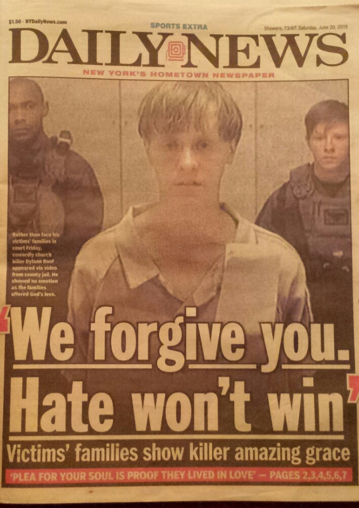 daily new front page families of Emmanuel shooting victims forgive murderer dylann storm roof