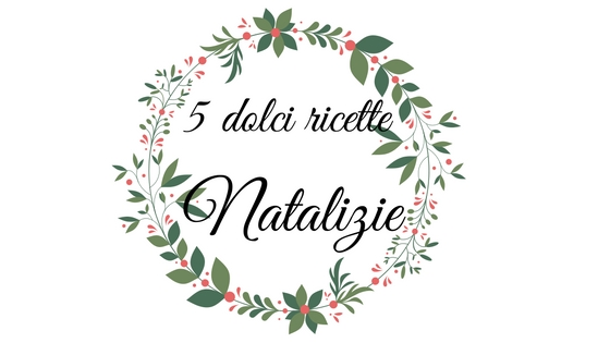 5 dolci ricette per Natale