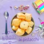 Blondies-pistacchi