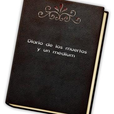 Diario de los muertos y un médium – Día 22 de mayo 2020