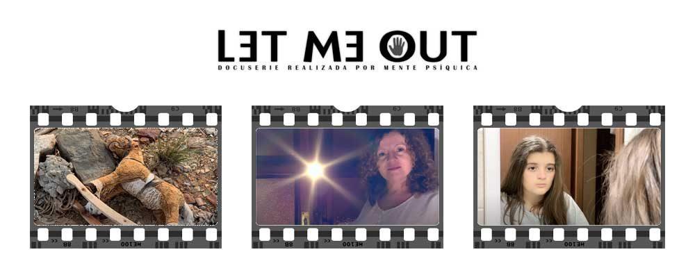 Let me Out - Docuserie realizada por Mente Psíquica y producida por El otro lado Producciones