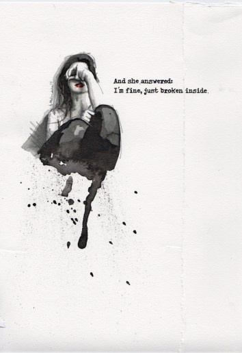 And she answered: I'm fine, just broken inside