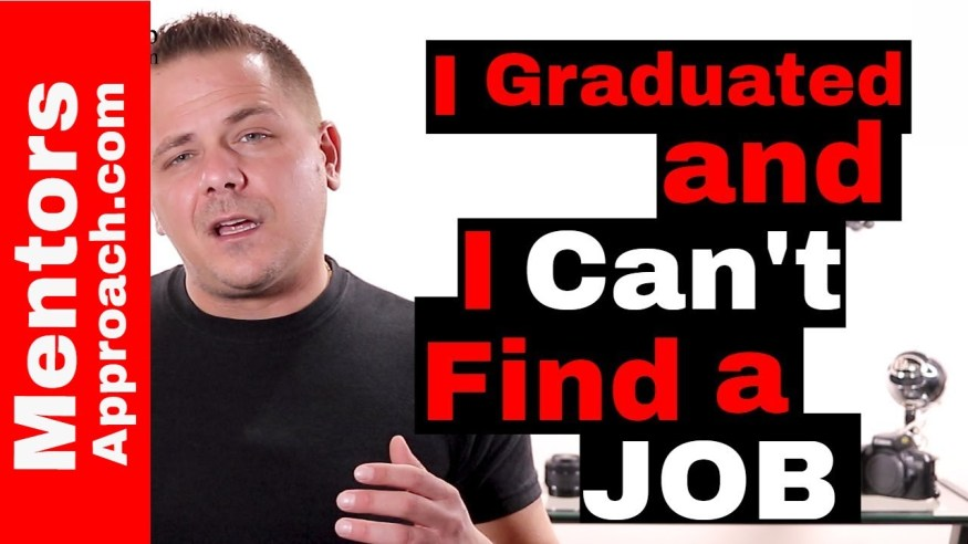 I graduated and I can't find a job