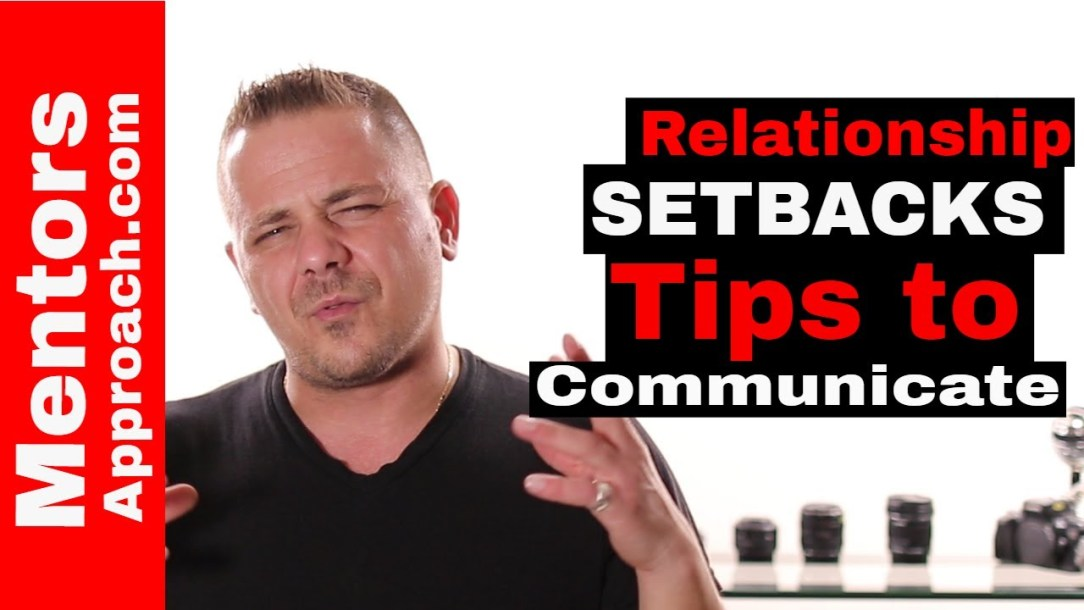 Relationship setbacks. Using communication when dealing with relationship setbacks