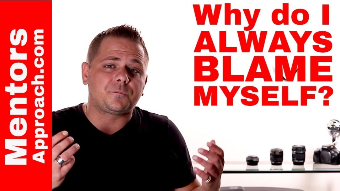 Blaming Myself for Everything. Negative Self Talk and how to Grow the Positive