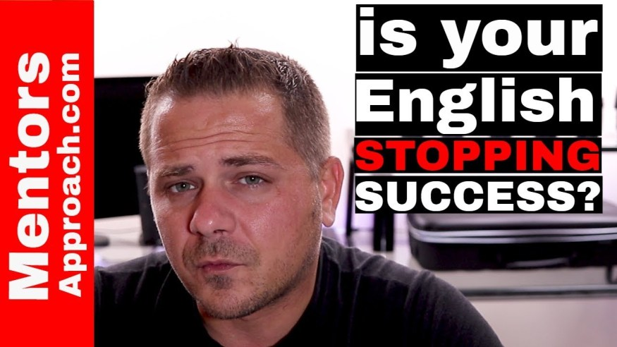 My English is NOT Very Good. Self Limiting Beliefs are Hurting your Success