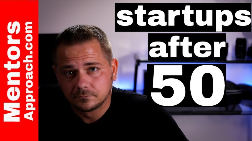 Startups in my 50's.   Starting a business after 50