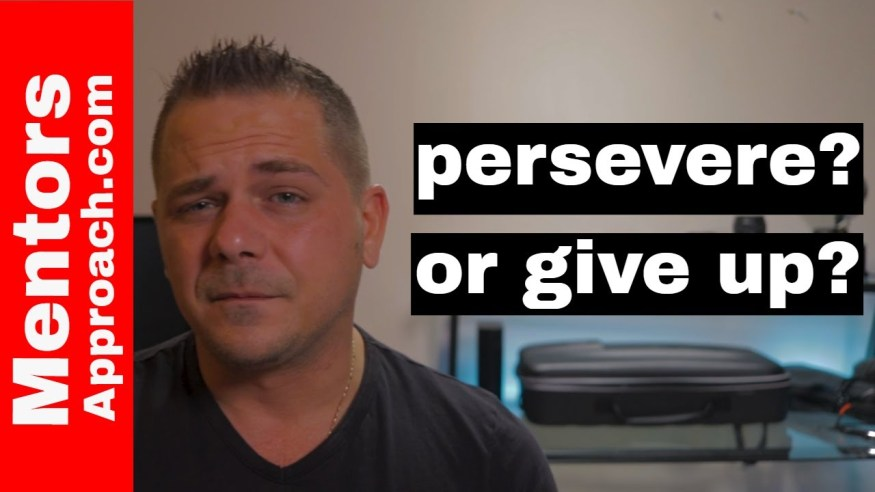 Perseverance and the 3 questions to ask before giving up on you