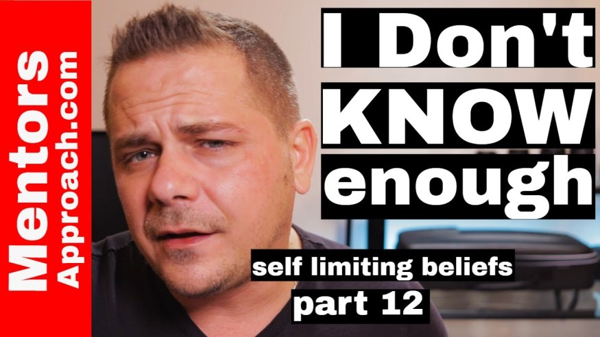 I Don't KNOW enough | Self Limiting Beliefs Tips
