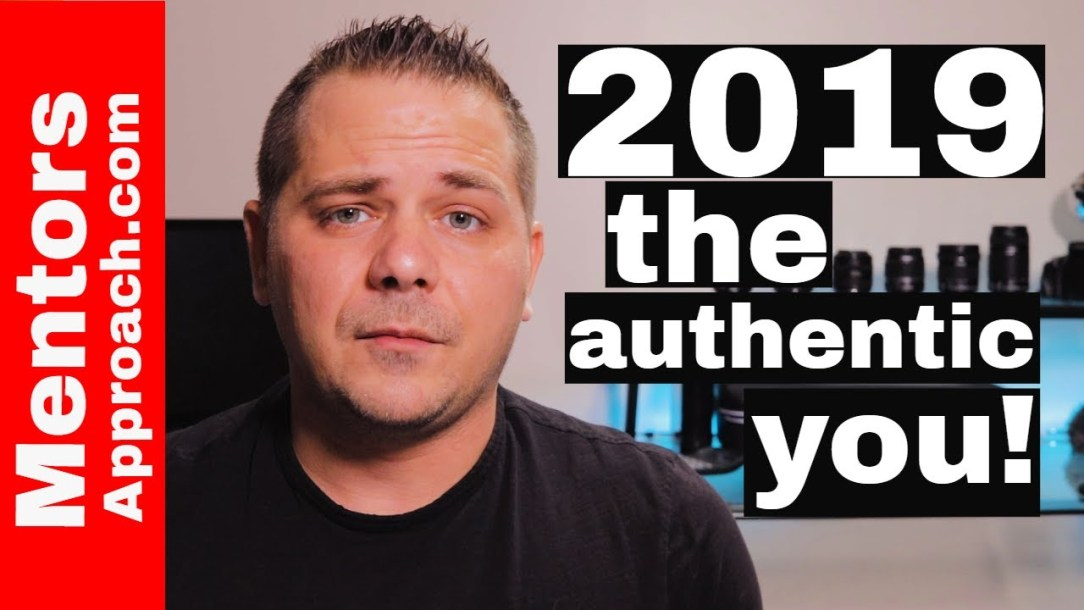 2019 and the Authentic You | Being authentic to Yourself