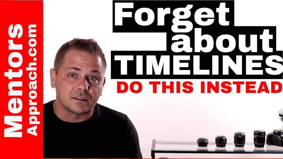 Forget the timelines!  Focus on smashing goals instead!