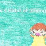 Story No58 Mei's Habit of Saying③