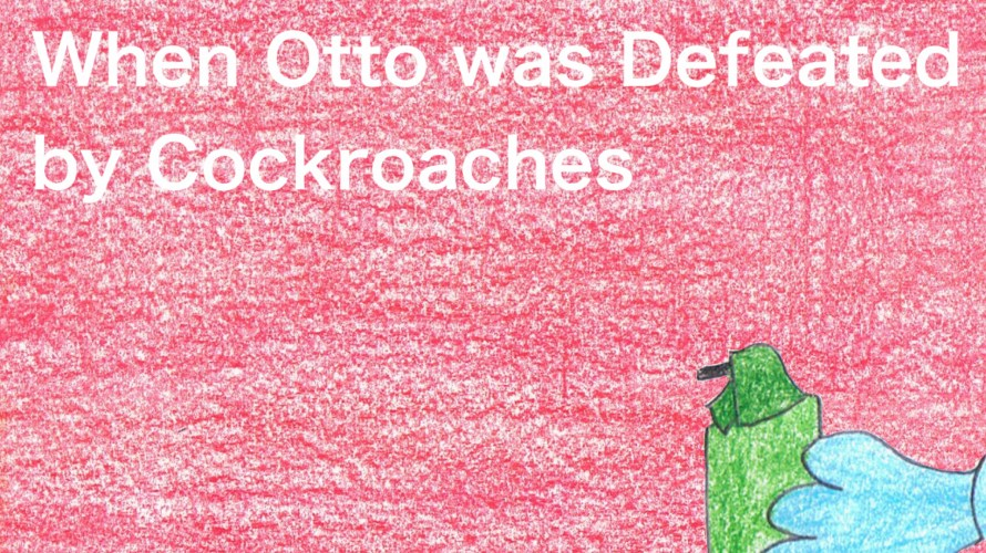 Story No71 When Otto was Defeated by Cockroaches