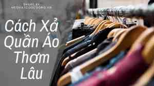 Cách xả quần áo thơm lâu