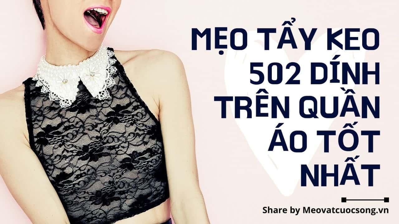 Mẹo tẩy keo 502 dính trên quần áo tốt nhất