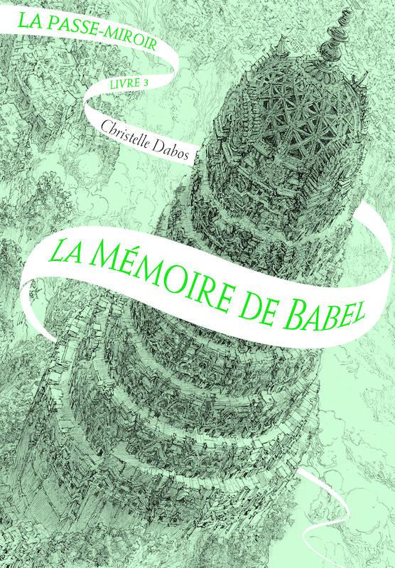 La Passe Miroir Tome 3 : passe, miroir, Passe-miroir, Mémoire, Babel, DABOS, Christ