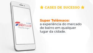 Super Telêmaco proporcionando novas experiências ao seu consumidor com um e-commerce personalizado