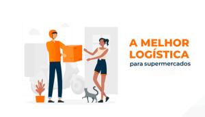 logistica-para-supermercados-mercadapp-blogpost