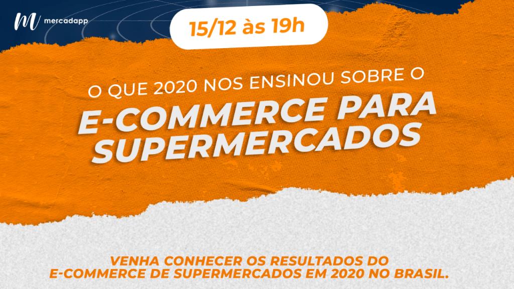Evento de aprendizados de 2020 sobre o e-commerce para supermercados