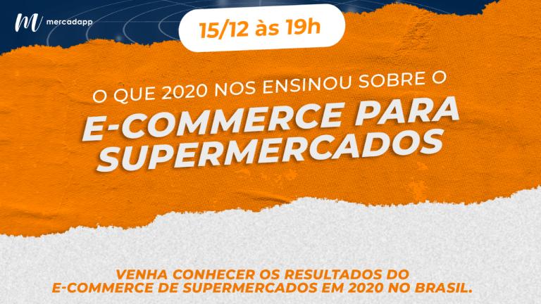 Webinar: O que 2020 nos ensinou sobre o futuro no e-commerce para supermercados!